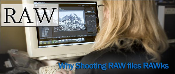 Why Shooting RAW files RAWks