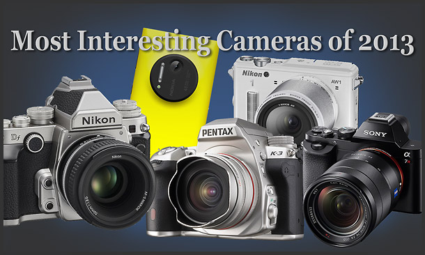 Top Ten Most Interesting & Important Cameras of 2013